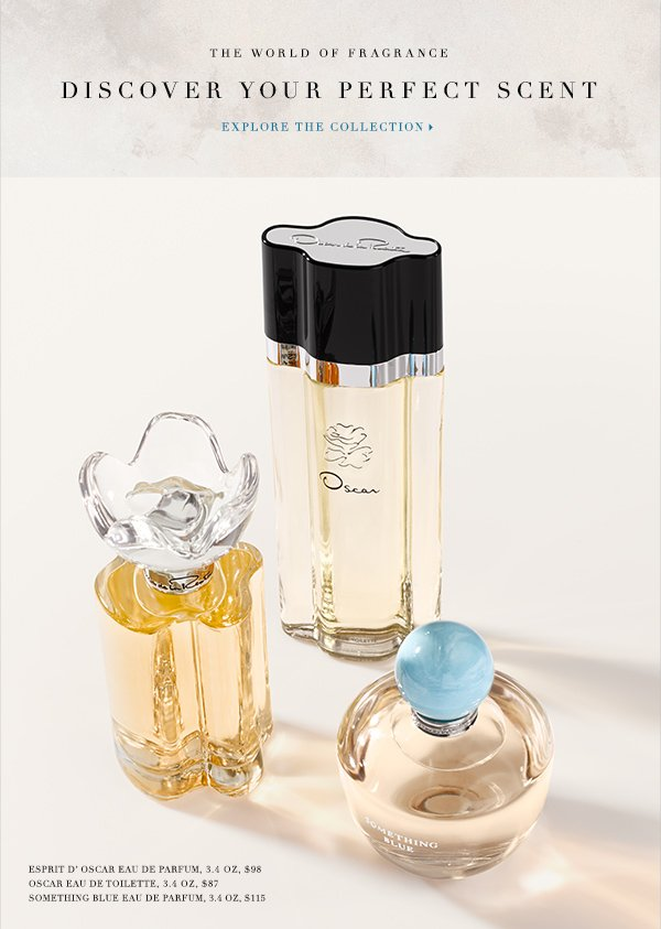 The World of Fragrance Discover your perfect scent EXPLORE THE COLLECTION