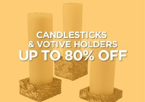 Up to 80% Off: Candlesticks & Votive Holders