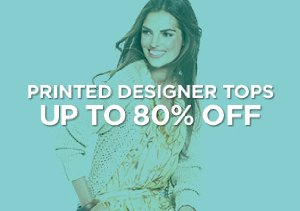 Up to 80% Off: Printed Designer Tops