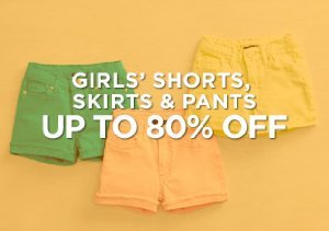 Up to 80% Off: Girls' Shorts, Skirts & Pants