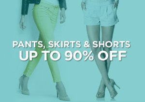 Up to 90% Off: Pants, Skirts & Shorts