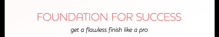 Foundation For Success: Get Flawless Finish Like a Pro