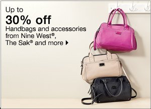 Up to 30% off handbags and accessories from Nine West®, The Sak® and more. Shop now.