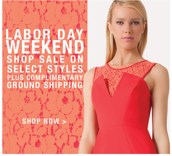Shop Sale on Select Styles - This Labor Day Weekend Only