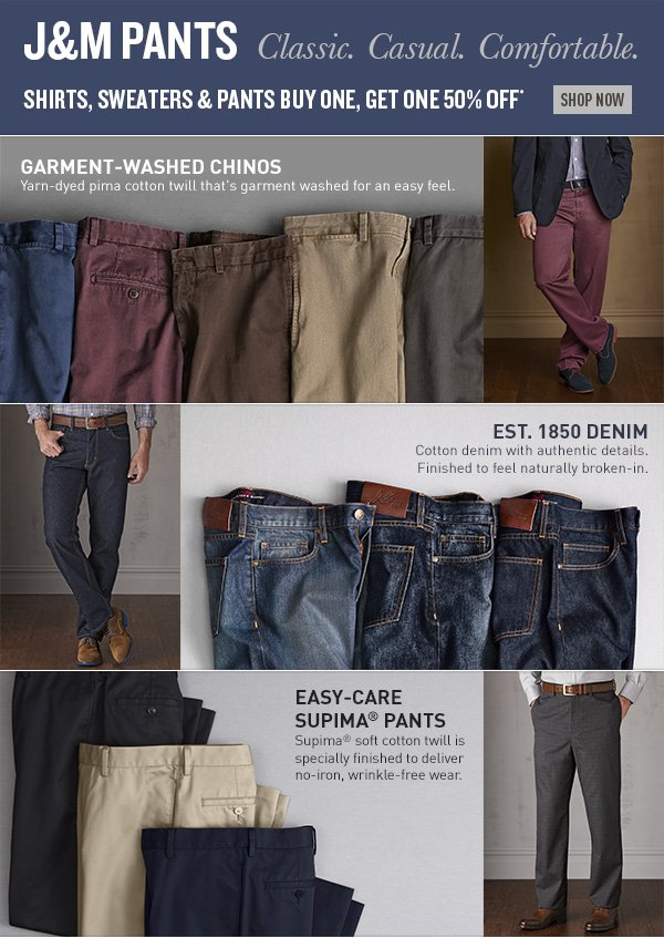 J&M Pants. Classic. Casual. Comfortable.