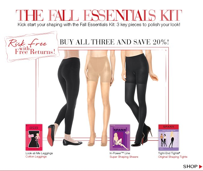 The Fall Essentials Kit. Kick start your shaping with the Fall Essentials Kit: 3 key pieces to polish your look! Risk free with Free Returns! Buy all three and save 20%! Shop.