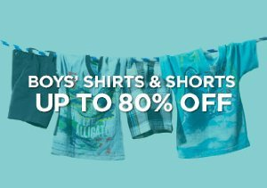 Up to 80% Off: Boys' Shirts & Shorts