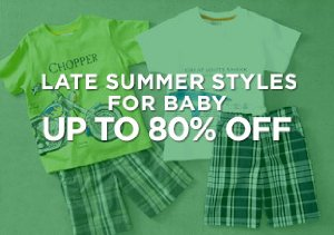 Up to 80% Off: Late Summer Styles for Baby