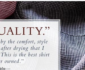 I was so impressed by the comfort, style and ready to wear after drying that I bought a second one. This is the best shirt I have ever owned.