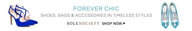 Forever Chic | Shoes, Bags & Accessories In Timeless Styles | Sole Society - Shop Now