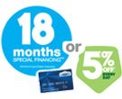 5% off* Every Day or 18 Months Special Financing** $299 minimum purchase required. Offer ends 9/2/13.