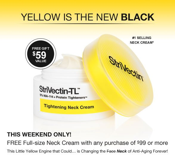 This Weekend Only! Free Full-size Neck Cream with any purchase of $99 or more