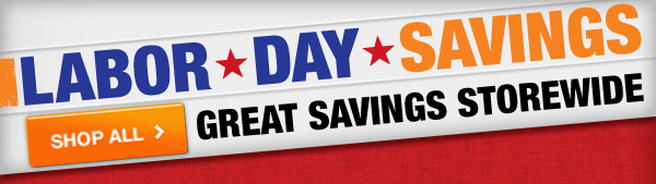 LABOR DAY SAVINGS SHOP NOW