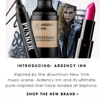 INSPIRED BY MUSIC. Downtown New York's hard-rocking beauty brand has hit Sephora, along with its ultimate punk-inspired eyeliner. SHOP ARDENCY INN
