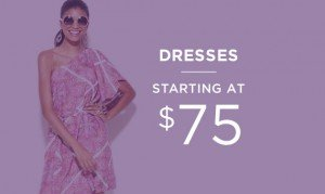 Dresses Starting At $75 | Shop Now