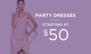 Party Dresses Starting At $50 | Shop Now