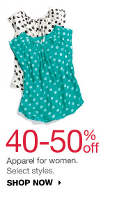 40-50% off Apparel for women. Select styles. Shop now.
