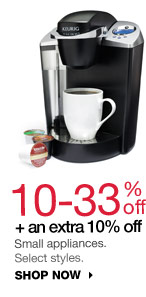10-33% off + an extra 10% off Small appliances. Select styles. Shop now.