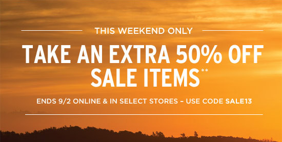 This weekend only - Take an Extra 50% Off Sale Items**