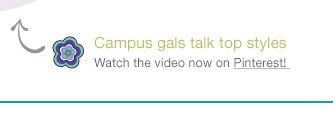 Campus gals talk top styles: Watch the video now on Pinterest!