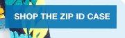 Shop the Zip ID Case