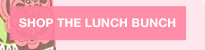 Shop the Lunch Bunch