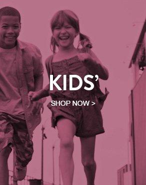 KIDS' - SHOP NOW