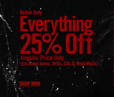 ONLINE ONLY - EVERYTHING 25% OFF† REGULAR PRICE ONLY - SHOP NOW