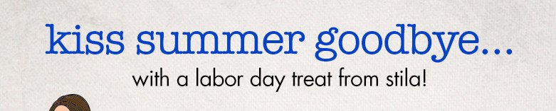 kiss summer goodbye with a labor day treat from stila!