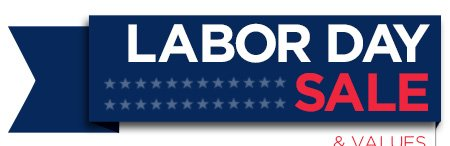 Labor Day Sale | & Values: Online & In Store