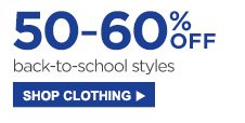 50-60% Off back-to-school styles | Shop Clothing