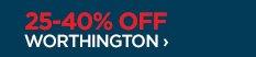 25-40% OFF WORTHINGTON ›