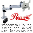 Rosewill - Freedom to Tilt, Pan, Swing, and Swivel with Display Mounts.