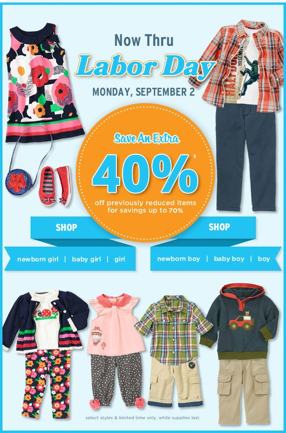 Now Thru Labor Day, Monday September 2nd. Save an extra 40% off(3) previously reduced items for savings up to 70% off. Shop Sale. While supplies last. Select styles only.