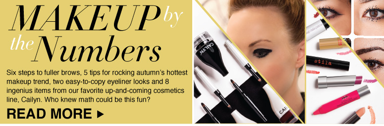 Makeup by the numbers Six steps to fuller brows, 5 tips for rocking autumn's hottest makeup trend, two easy-to-copy eyeliner looks and 8 ingenius items from our favorite up-and-coming cosmetics line, Cailyn. Who knew math could be this fun Read more >>