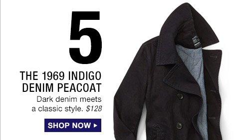 5 | THE 1969 INDIGO DENIM PEACOAT | SHOP NOW