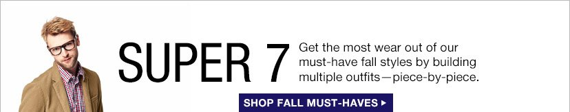 SUPER 7 | SHOP FALL MUST-HAVES