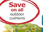 Save on all outdoor cushions