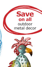 Save on all outdoor metal decor