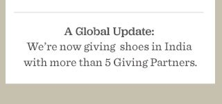 We're now giving shoes in India with more than 5 Giving Partners