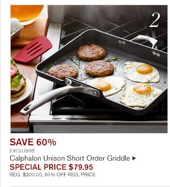 SAVE 60% - EXCLUSIVE - Calphalon Unison Short Order Griddle - SPECIAL PRICE $79.95 - REG. $200.00, 60% OFF REG. PRICE