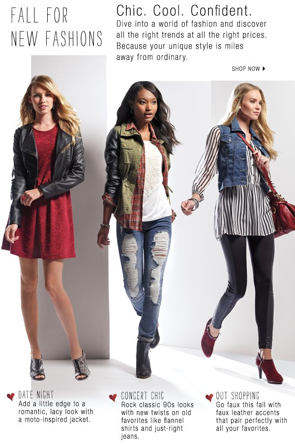 Fall for new fashions. Chic. Cool. Confident. Dive into a world of fashion and discover all the right trends at all the right prices. Because your unique style is miles away from ordinary. Shop now.