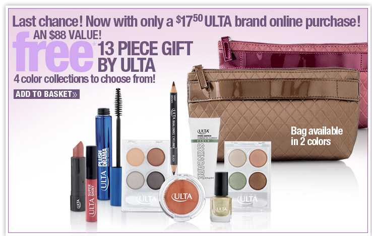 ULTA 13 pc gift with any $17.50 purchase.