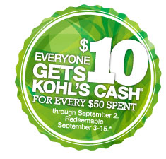 Everyone gets $10 Kohl's Cash for every $50 spent through September 2. Redeemable September 3-15.