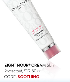 EIGHT HOUR® CREAM Skin Protectant, $19.50. CODE: SOOTHING.