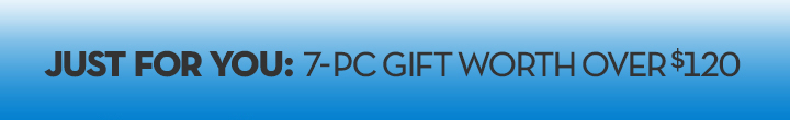 JUST FOR YOU: 7-PC GIFT WORTH OVER $120