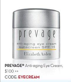 PREVAGE® Anti-aging Eye Cream, $100. CODE: EYECREAM.