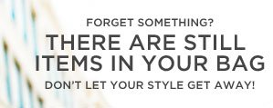 Forget Something? | There Are Still Items In Your Bag | Don't Let Your Style Get Away!
