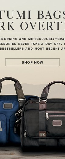 TUMI Bags Work Overtime - Shop Now