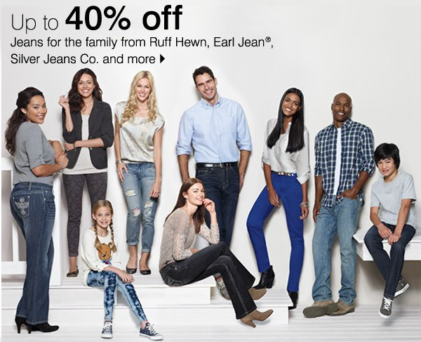 Up to 40% off Jeans for the family from Ruff Hewn, Earl Jean®, Silver Jeans Co. and more. Shop now.
